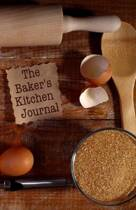 The Baker's Kitchen Journal