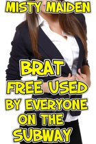 Brat Free Used by Everyone on the Subway