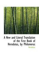 A New and Literal Translation of the First Book of Herodotus by Philomerus