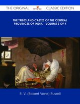 The Tribes and Castes of the Central Provinces of India - Volume 3 of 4 - The Original Classic Edition