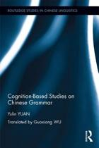Cognition-Based Studies on Chinese Grammar