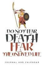 Do Not Fear Death Fear the Unlived Life