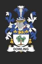 Dowling: Dowling Coat of Arms and Family Crest Notebook Journal (6 x 9 - 100 pages)
