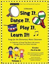 Sing It, Dance It, Play It, Learn It!