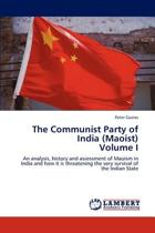 The Communist Party of India (Maoist) Volume I