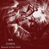 Heaven In Her Arms/ Cohol