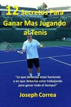 12 Secretos Para Ganar M s Jugando Al Tenis!