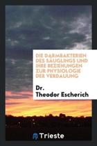Die Darmbakterien Des S uglings Und Ihre Beziehungen Zur Physiologie Der Verdauung