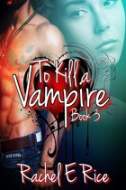 To Kill A Vampire Book 3