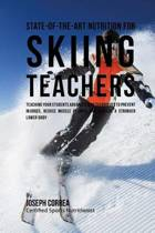 State-Of-The-Art Nutrition for Skiing Teachers