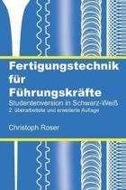 Fertigungstechnik f�r F�hrungskr�fte: Studentenversion in Schwarz-Wei�; 2. �berarbeitete und erweiterte Auflage