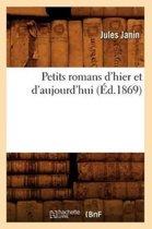 Petits Romans d'Hier Et d'Aujourd'hui (�d.1869)