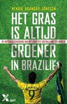 Het gras is altijd groener in Brazilie