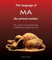 The Language of MA the primal mother