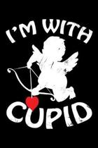 I'm With Cupid: 120 Page Lined Notebook - [6x9]
