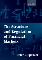 The Structure and Regulation of Financial Markets