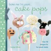 Bake Me I'm Yours... Cake Pops