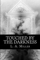 Touched by the Darkness