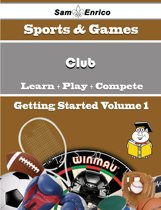 A Beginners Guide to Club (Volume 1)