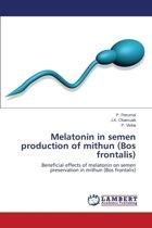 Melatonin in Semen Production of Mithun (Bos Frontalis)