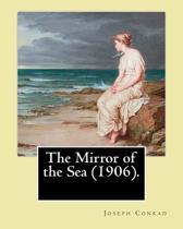 The Mirror of the Sea (1906). by