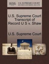 U.S. Supreme Court Transcript of Record U S V. Shaw
