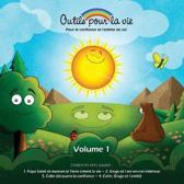 Outils Pour La Vie (Vol. 1)