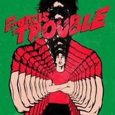 Francis Trouble-Gatefold-