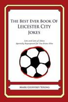 The Best Ever Book of Leicester City Jokes