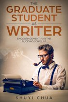 The Graduate Student as Writer: Encouragement for the Budding Scholar