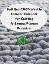 Knitting 2020 Weekly Planner Calendar for Knitting A Journal Planner Organizer