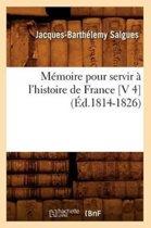 Memoire Pour Servir a l'Histoire de France [v 4] (Ed.1814-1826)