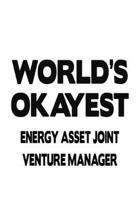 World's Okayest Energy Asset Joint Venture Manager: Cool Energy Asset Joint Venture Manager Notebook, Energy Asset Joint Venture Managing/Organizer Jo