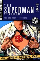 The Superman Syndrome--The Magic of Myth in the Pursuit of Power