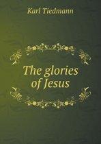 The Glories of Jesus