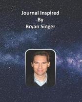 Journal Inspired by Bryan Singer