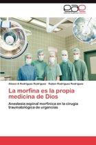 La Morfina Es La Propia Medicina de Dios