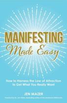 Manifesting Made Easy