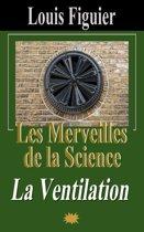 Les Merveilles de la science/La Ventilation