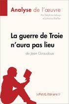La guerre de Troie n'aura pas lieu de Jean Giraudoux (Analyse de l'oeuvre)