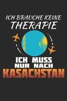 Ich Brauche Keine Therapie Ich Muss Nur Nach Kasachstan: Kasachstan Notizbuch- Kasachstan Tagebuch - 110 Wei�e Blanko Seiten - ca. A 5