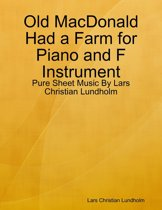 Old MacDonald Had a Farm for Piano and F Instrument - Pure Sheet Music By Lars Christian Lundholm