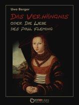 Das Verhängnis oder Die Liebe des Paul Fleming
