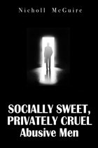 Socially Sweet, Privately Cruel Abusive Men