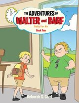 The Adventures of Walter and Barf