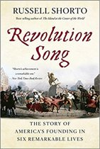 Revolution Song - The Story of America`s Founding in Six Remarkable Lives