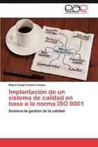 Implantacion de Un Sistema de Calidad En Base a la Norma ISO 9001