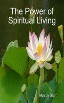 The Power of Spiritual Living