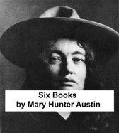 Mary Hunter Austin - Six Books