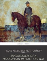 Reminiscences of a Mississippian in Peace and War